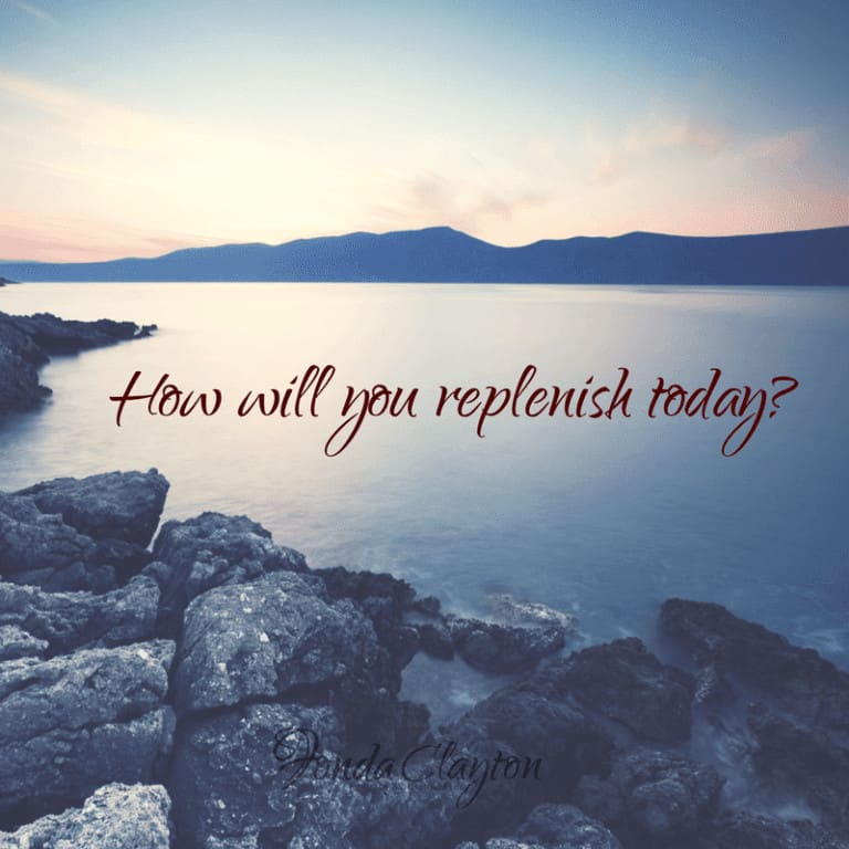 How will you replenish yourself today?